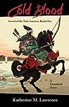 Cold Blood: Yamabuki vs. the Swordmaster (Sword of the Taka Samurai #1)