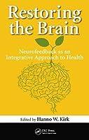Restoring the Brain: Neurofeedback Training and Optimizing Brain Health