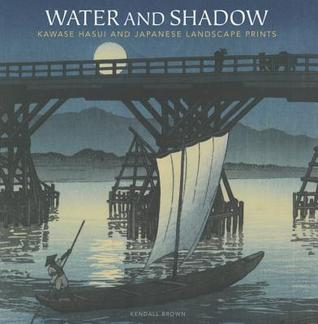 Water and Shadow: Kawase Hasui and Japanese Landscape Prints