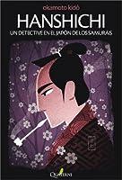 Hanshichi. Un detective en el Japón de los samuráis (Detective Hanshichi, #1)
