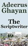 The Scriptwriter by Adeerus Ghayan