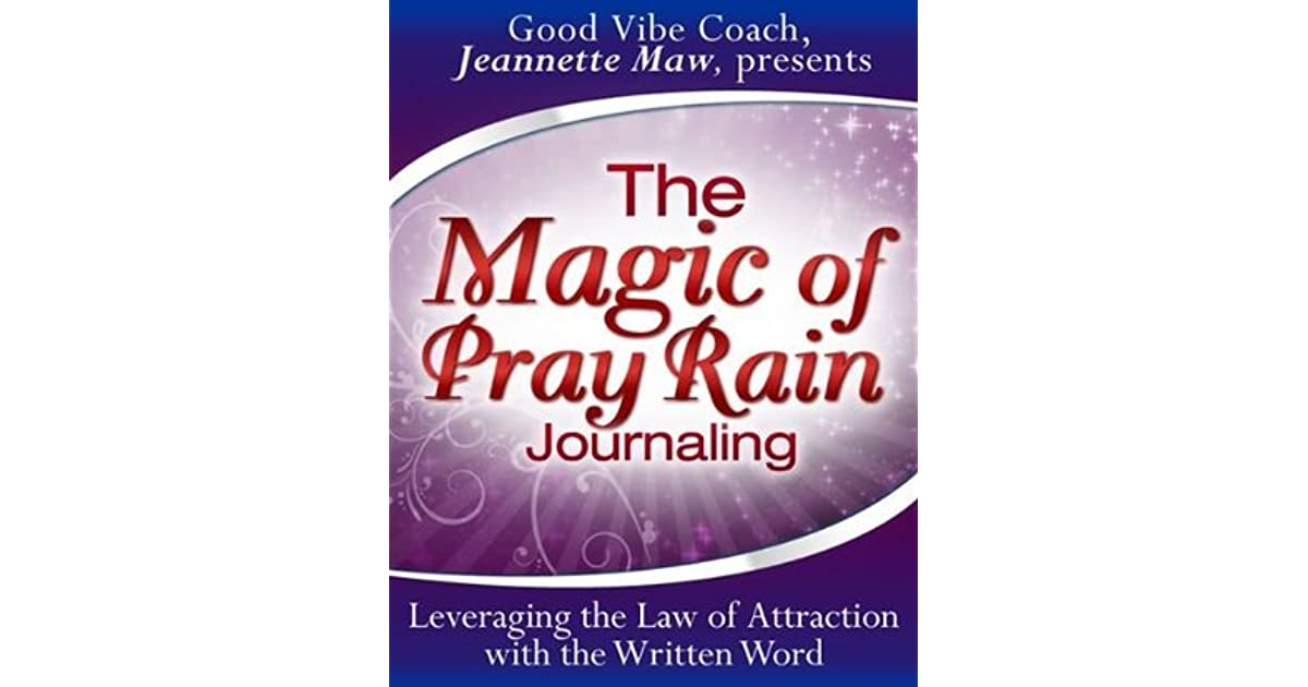The magic of pray rain journaling by jeannette maw fandeluxe Choice Image