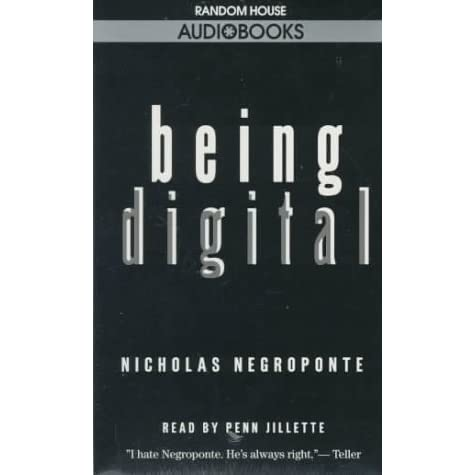an analysis of being digital a book by nicholas negroponte Find nearly any book by nicholas negroponte (nicholas negroponte) used books, rare books and new books find signed collectible books: 'being digital.
