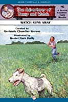 Watch Runs Away (The Adventures of Benny and Watch, 6)