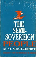 Semisovereign People: A Realist's View of Democracy in America