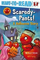 Scaredy-Pants!: A Halloween Story (Ant Hill)