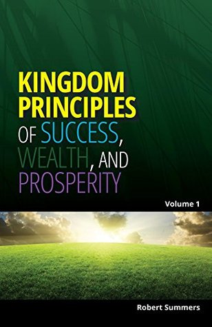 Kingdom Principles of Success, Wealth and Prosperity