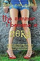 The Summer I Became a Nerd (Nerd, #1)