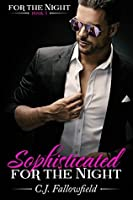 Sophisticated for the Night (For the Night, #5)