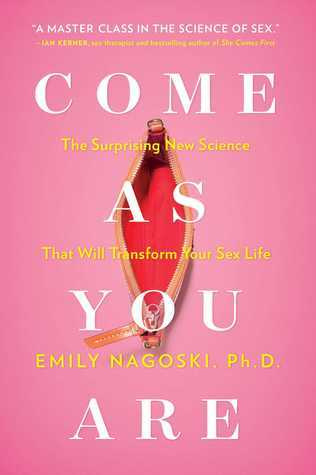 Come as You Are - The Surprising New Science That Will Transform Your Sex Life