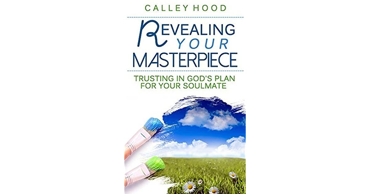 Revealing Your Masterpiece: Trusting In God's Plan For Your