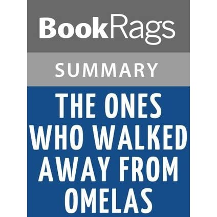 an analysis of the ones who walk away from omelas by ursula k le guin A study guide for ursula k le guin s ones who walk away from omelas (paperback) by cengage learning gale and a great selection of similar used, new and collectible books available now at abebookscom.