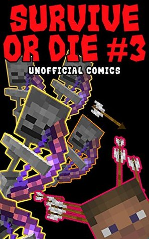 Comic Books: SURVIVE OR DIE 3 (Unofficial Comics) (Comic Books, Kid Comics, Teen Comics, Manga, Kids Stories, Kids Comic Books, Teen Comic Books, Comic Novels, Adventure Comics for All Ages Kids)