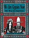 We Are Gypsies Now: Der Weg ins Ungewisse