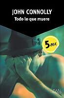Todo lo que muere (Charlie Parker, #1)