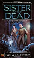 Sister of the Dead (Noble Dead Saga: Series 1, #3)