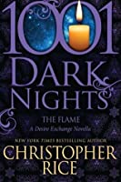 The Flame: A Desire Exchange Novella (1001 Dark Nights)