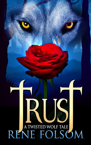 Trust (Twisted Wolf Tale, #2)