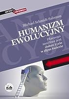 Humanizm ewolucyjny. Dlaczego możliwe jest dobre życie w złym świecie