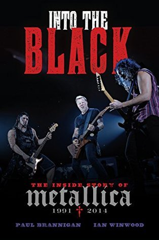 Into the Black The Inside Story of Metallica (1991-2014)