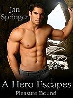 A Hero Escapes (Pleasure Bound #2)