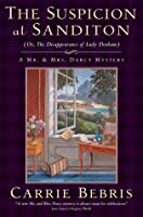 The Suspicion at Sanditon (Or, The Disappearance of Lady Denham): A Mr. and Mrs. Darcy Mystery
