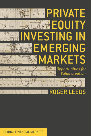 Private Equity Investing in Emerging Markets  Opportunities for Value Creation