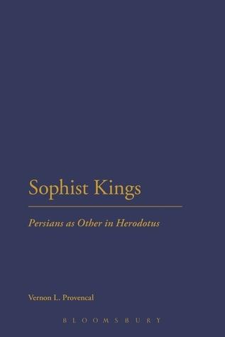 Sophist Kings Persians as Other in Herodotus