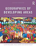 Geographies of Developing Areas: The Global South in a Changing World: Volume 2