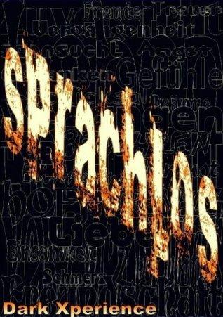 Sprachlos Gefühle Gedanken Gedichte By Dark Xperience