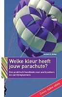 Welke kleur heeft jouw parachute? 2009-2010: een praktisch handboek voor werkzoekers en carriereplanners
