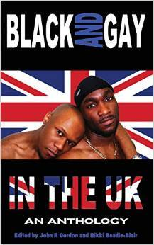Black and Gay in the UK: An Anthology