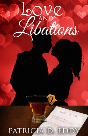 Love and Libations by Patricia D. Eddy