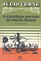A espantosa aventura da missão Barsac: Blackland
