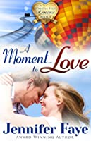 A Moment to Love (Whistle Stop Romance, #1)