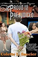 The Proud and the Prejudiced: A Modern Twist on Pride and Prejudice