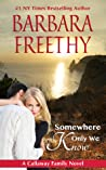Somewhere Only We Know (Callaways, #8)