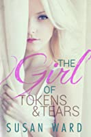 The Girl of Tokens and Tears (The Half Shell, #2)
