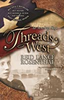 Threads West, An American Saga