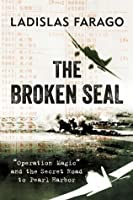 """The Broken Seal: """"Operation Magic"""" and the Secret Road to Pearl Harbor"""