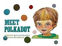 Meet Polkadot (The Polkadot Series Book 1)