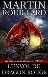 L'Envol du Dragon Rouge (Les Gardiens de Légendes, #1)