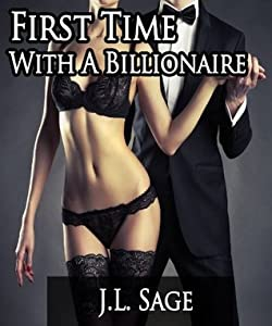 First Time With A Billionaire (The Sexy and Mysterious Max Ridgefield Book 1)