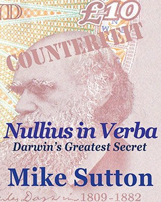 Nullius in Verba - Darwin's Greatest Secret