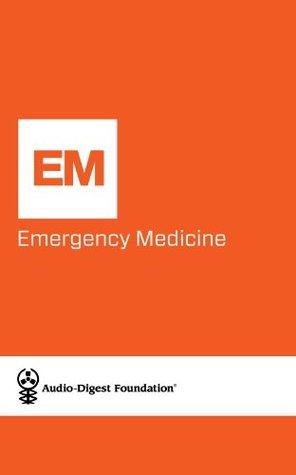 Emergency Medicine: Cardiology, Part 2: Acute Myocardial Infarction (Audio-Digest Foundation Emergency Medicine Continuing Medical Book 31)