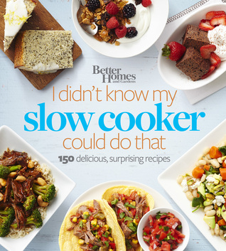 Better Homes and Gardens I Didn't Know My Slow Cooker Could D... by Better Homes and Gardens
