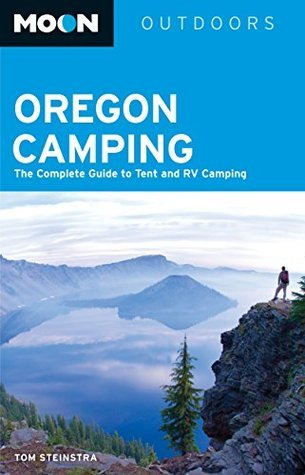 Moon Oregon Camping The Complete Guide to Tent and RV Camping (Moon Outdoors), 5th Edition
