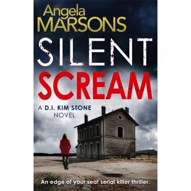 Silent Scream (D I  Kim Stone, #1) by Angela Marsons