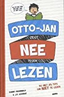 Otto-Jan zegt nee tegen lezen (Otto-Jan, #1)