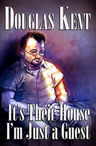 It's Their House; I'm Just a Guest Douglas Kent, Nemanja Simic